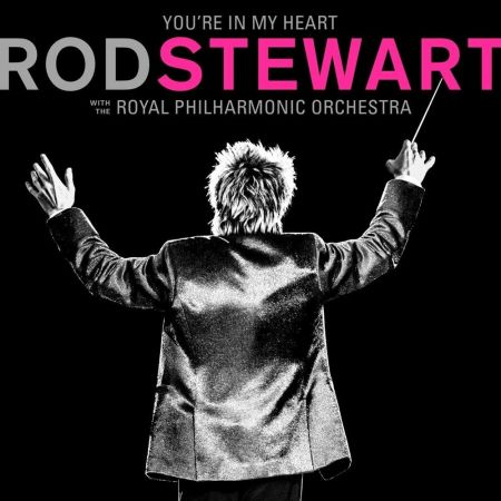 Rod Stewart: You're In My Heart - Rod Stewart with the Royal Philharmonic Orchestra